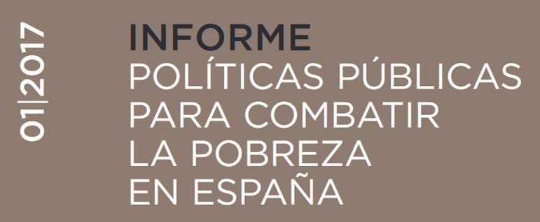 Informe sobre políticas públicas para combatir la pobreza en España