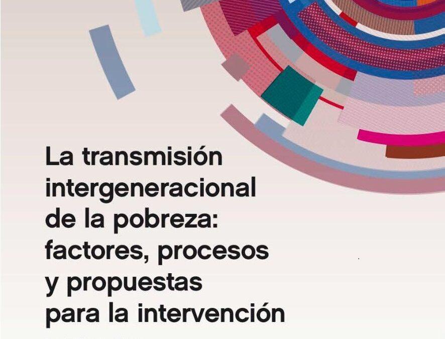 La transmisión intergeneracional de la pobreza: factores, procesos y propuestas para la intervención