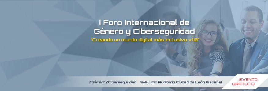 I Foro Internacional de Género y Ciberseguridad los días 5 y 6 de junio